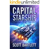 Capital Starship: A Space Opera Epic (The Ixan Prophecies Book 4)