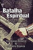 Batalha espiritual: O Povo de Deus e a Guerra contra as Potestades do Mal