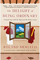 The Delight of Being Ordinary: A Road Trip with the Pope and the Dalai Lama (Vintage Contemporaries) Paperback