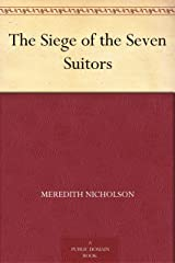 The Siege of the Seven Suitors Kindle Edition
