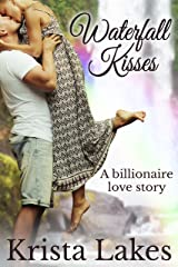 Waterfall Kisses: A Billionaire Love Story (The Kisses Series Book 8) Kindle Edition