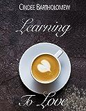 Learning To Love (Siri's Saga Book 4)