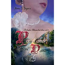 Por el amor de mi dama (Trilogia Almas heridas vol. 3) (Spanish Edition) Jan 4, 2018