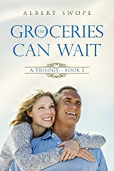 The Groceries Can Wait: A Trilogy - Book 2 (Samantha's Choice) Kindle Edition