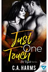 Just One Touch (Oh Tequila Series Book 3) Kindle Edition