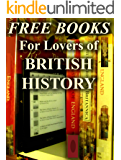 Free Books For Lovers of British History: Over 200 Books for You to Enjoy (Free Books For a Quick Download Book 10)