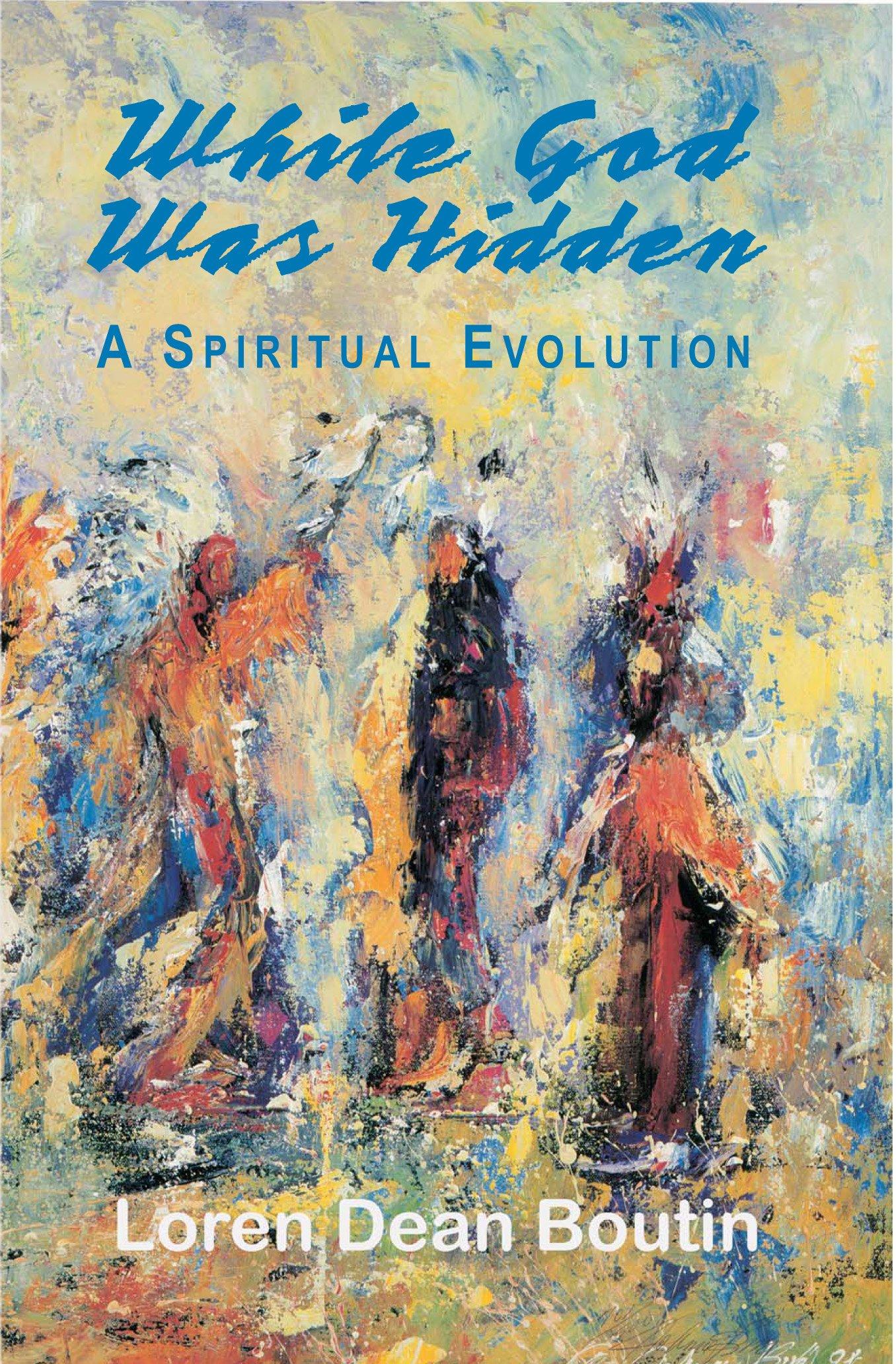 While God Was Hidden: A Spiritual Evolution pdf