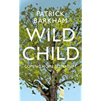 Wild Child: Coming Home to Nature