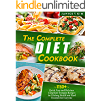 The Complete Cookbook: 1150+ Quick, Easy and Delicious Compliant Everyday Recipes for Lifelong Health and food Freedom…