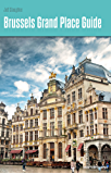 Brussels Grand Place Guide (English Edition)