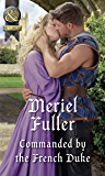 Commanded By The French Duke (Mills & Boon Historical)