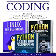 Coding: 3 Books in 1: Learn Python Coding and Programming, Book 1 & 2 + Linux for Beginners