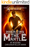 Inheriting the Mantle: Shaman States of America: The South Book 2