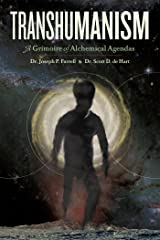 Transhumanism: A Grimoire of Alchemical Agendas Paperback