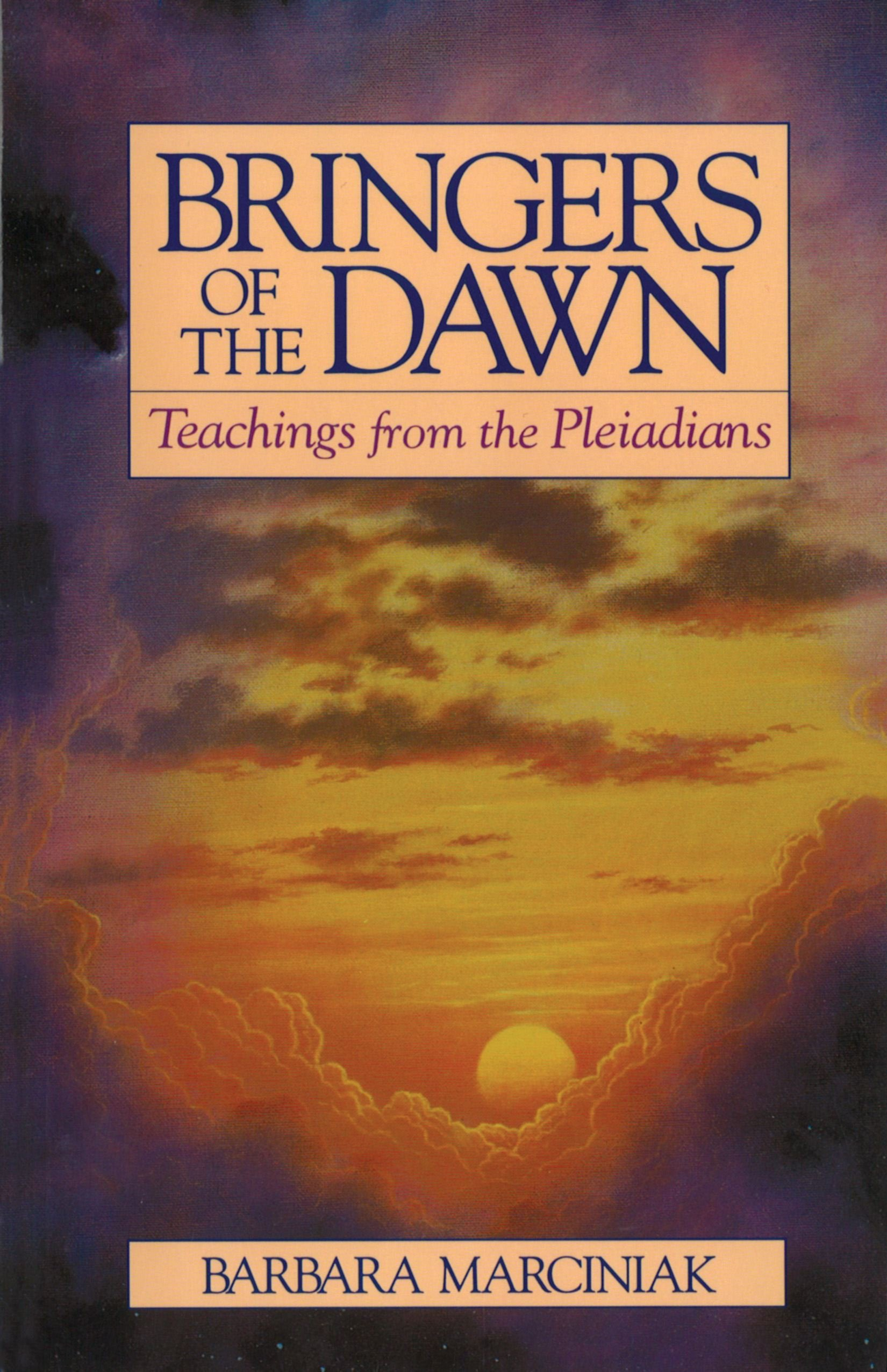 Bringers of the Dawn: Teachings from the Pleiadians: Barbara