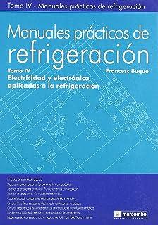 MANUALES PRACTICOS REFRIGERACION. Tomo 4