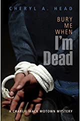 Bury Me When I'm Dead: A Charlie Mack Motown Mystery Paperback