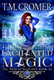 Enchanted Magic (The Thorne Witches Book 10)