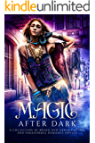 Magic After Dark: A Collection of Urban Fantasy and Paranormal Romance Novels