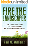 Fire the Landscaper: How Landscapers, HOAs, and Cultural Norms Are Poisoning Our Properties (English Edition)