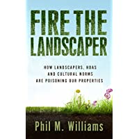 Fire the Landscaper: How Landscapers, HOAs, and Cultural Norms Are Poisoning Our...