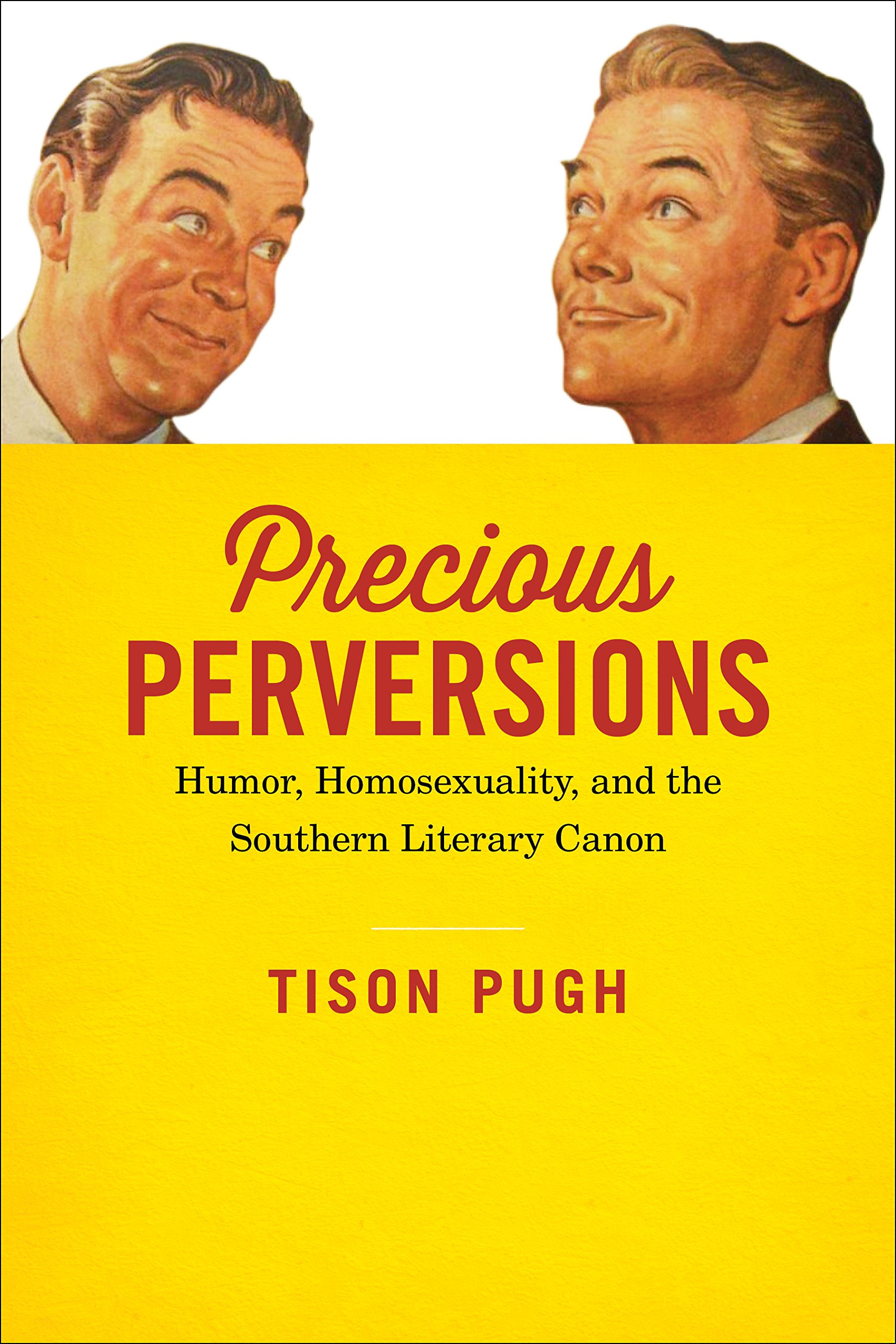 Precious Perversions: Humor, Homosexuality, and the Southern Literary Canon (Southern Literary Studies)