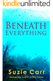 Beneath Everything
