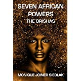 Seven African Powers: The Orishas (African Magic Book 2)