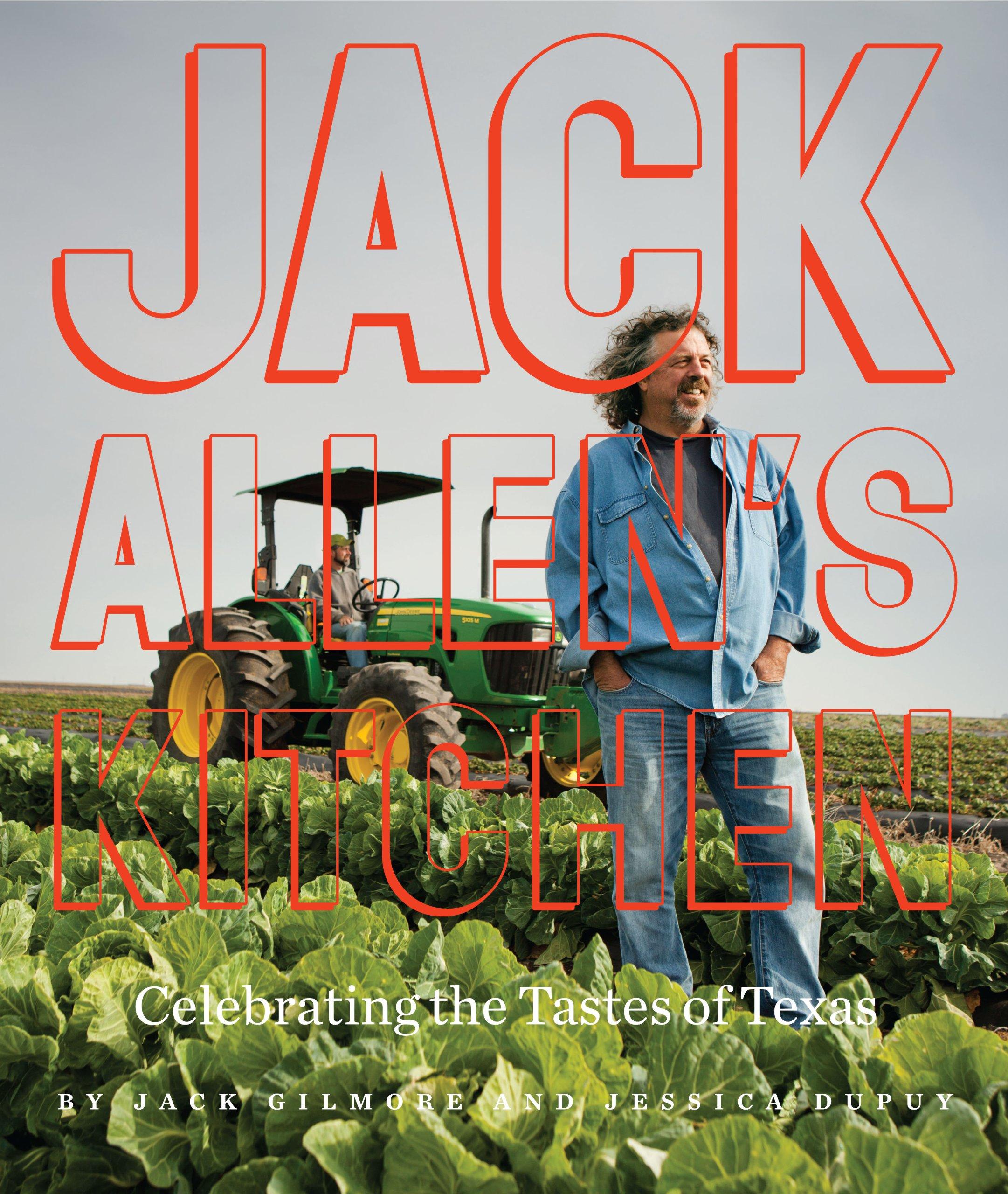 Jack Allens Kitchen Celebrating the Tastes of Texas Jack