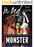 In Bed with a MONSTER : Three-Book Bundle
