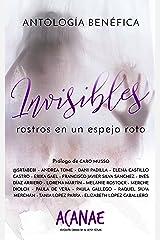 Invisibles: Rostros en un espejo roto (Spanish Edition) Kindle Edition