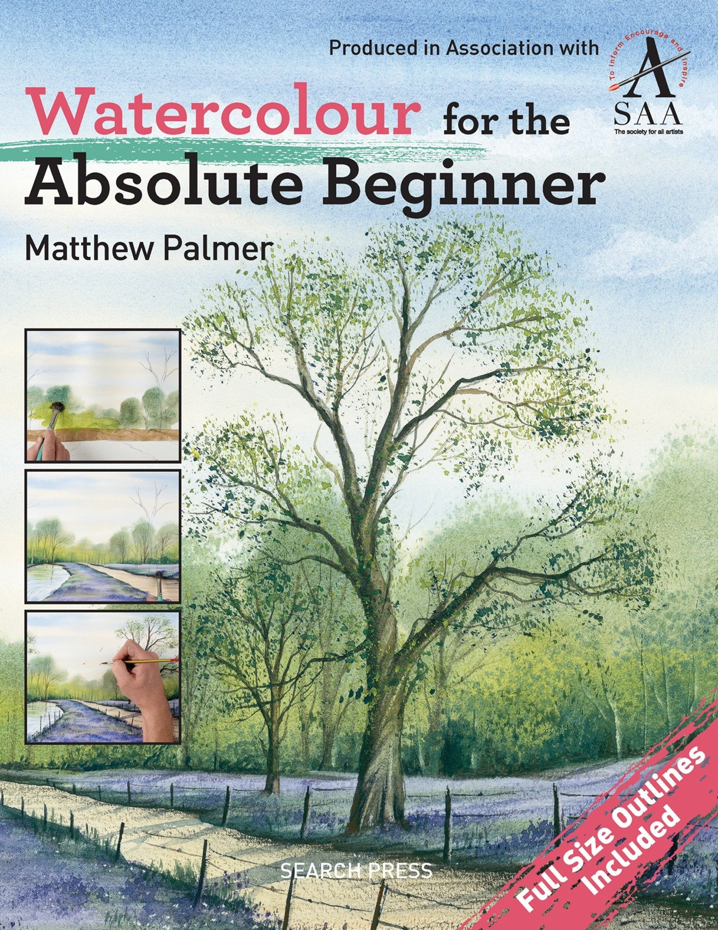 Watercolour for the Absolute Beginner: The Society for All Artists (ABSOLUTE BEGINNER ART) by Search Press