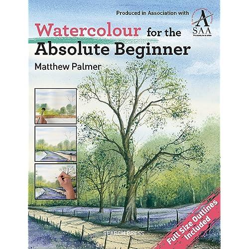Watercolour for the Absolute Beginner (Absolute Beginner Art)