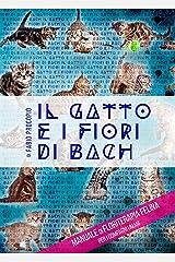 Il gatto e i fiori di Bach: Manuale di floriterapia felina per i compagni umani (Italian Edition) Kindle Edition