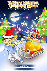 Danny's Monster Christmas Magic: A rhyming story to light up the season! (Danny Books Book 8) Kindle Edition