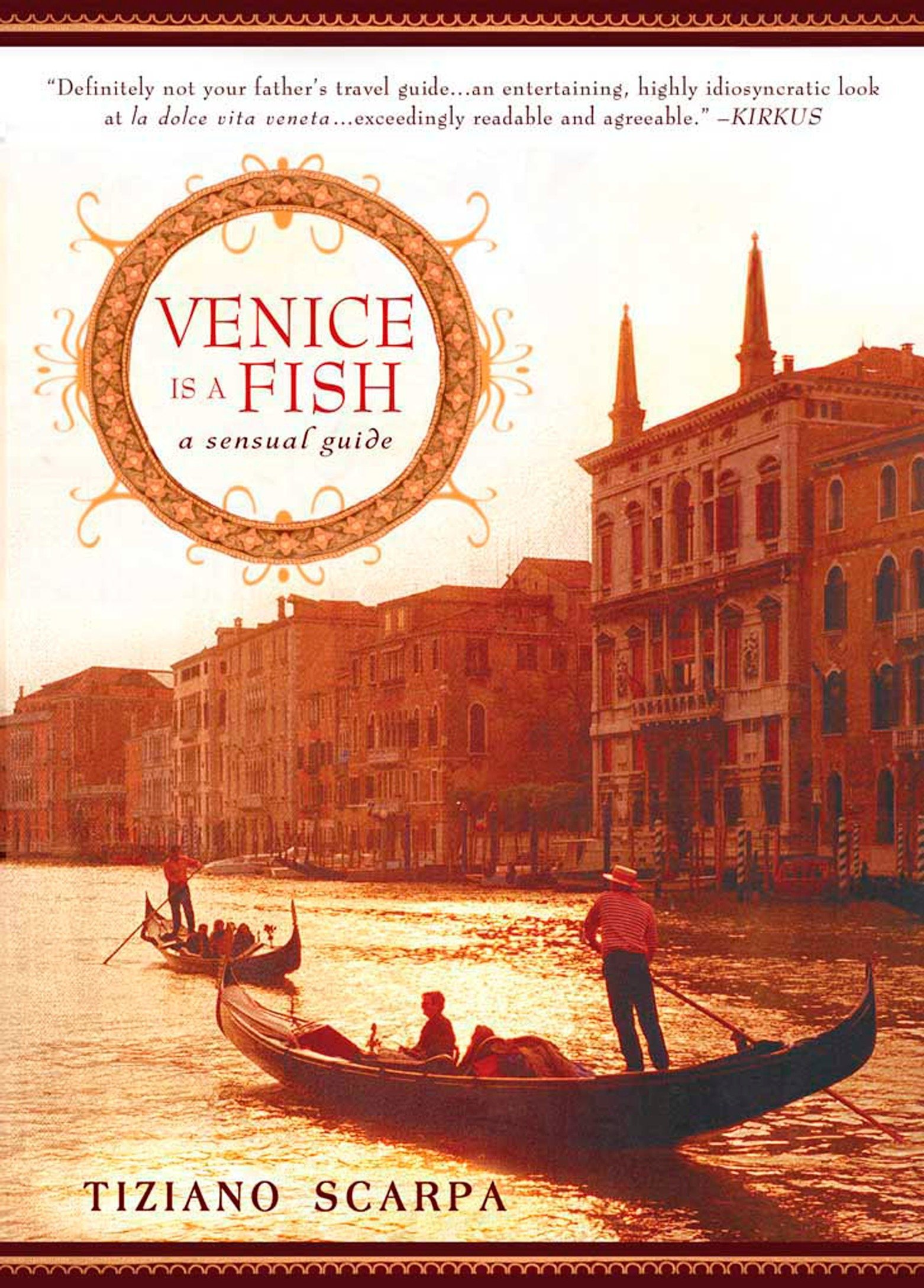 Venice Is A Fish Sensual Guide Tiziano Scarpa 9781592405022