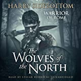The Wolves of the North: A Warrior of Rome Novel, Book 5