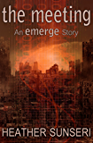 The Meeting: (An EMERGE Short Story)