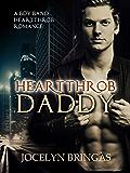 Heartthrob Daddy (Boy Band Heartthrob Romance Book 2)