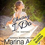 Chasing I Do: The Eastons, Book 1