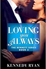 Loving You Always (The Bennett Series Book 2) Kindle Edition