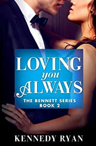 Loving You Always (The Bennett Series Book 2)