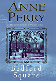 Bedford Square (Thomas Pitt Mystery, Book 19): Murder, intrigue and class struggles in Victorian London (Charlotte & Thomas Pitt series)
