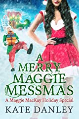 A Merry Maggie Messmas (Maggie MacKay Holiday Special Book 7) Kindle Edition