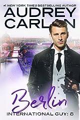 Berlin (International Guy Book 8) Kindle Edition