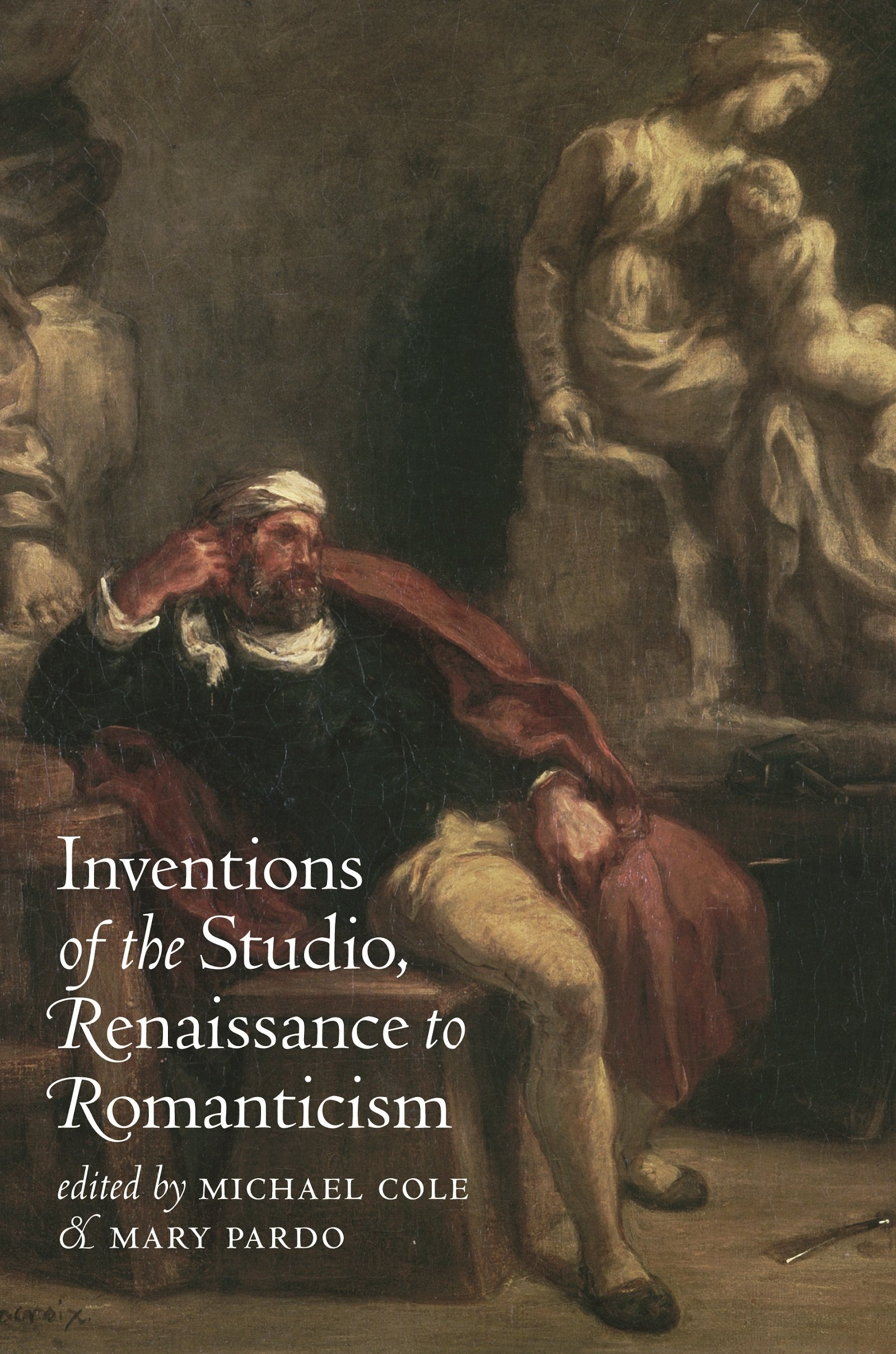 Inventions of the Studio, Renaissance to Romanticism (Bettie Allison Rand Lectures in Art History)