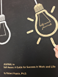 Journal for Self-Aware: A Guide for Success in Work and Life