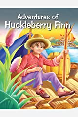 ADVENTURES OF HUCKLEBERRY FINN (My Favourite Illustrated Classics) Kindle Edition