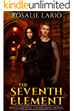 The Seventh Element: an Urban Fantasy Romance Novel (Elemental Guardians Book 1)