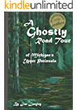 A Ghostly Road Tour of Michigan's Upper Peninsula